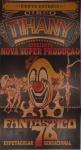 Clássico cartaz  anos 70 do CIRCO TIHANY em 3 peças, apresentando o espetáculo Fantástico 76 , medindo 58 x 100,8cm, 71 x 100,8cm, 72,5 x 100,7cm, montados em duratex. Preço de avaliação R$ 900,00