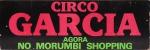 CIRCO GARCIA Propaganda de apoio ed.: 47,5 x 16cm Poster Couché montado em Duratex. Preço de avaliação R$ 200,00