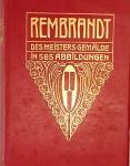 REMBRANDT: des Meisters Gemalde in 565 Abbildungen. Mit einer biographischen Einleitung von Adolf Rosenberg. Stuttgart und Leipzig: Deutsche Verlags-anstalt, 1906. V. 2. (440 p.).: il. p&b.; 26 cm x 20 cm. Aprox. 2,1 kg. (Klassiker der Kunst in Gesamtausgaben, 2. Bd.). Assunto: pintura - Rembrandt Harmenszoon van Rijn, 1606-1669. Idioma: Alemão. Estado: Livro com capa dura.