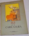 LIMA, Herman. Rui e a caricatura. Rio de Janeiro: Olímpica, 1950. 108 p.: il. p&b.; 32 cm x 24 cm. Aprox. 700 g. Assunto: Caricatura. Idioma: Português. Estado: Livro com Capa envelhecida.