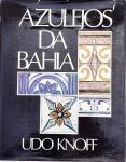 KNOFF, Udo. Azulejos da Bahia. Revisão histórico, documental de Olimpio Pinheiro. Bahia: Kosmos Ed., 1986. 146 p.: il. col.; 29 cm x 24 cm. ISBN 8570960018. Aprox. 1100 g. Assunto: Azulejos - Bahia. Idioma: Português. Estado: Livro com contracapa e capa dura. Contém assinatura na folha de rosto. (CI: 365)