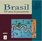 BRASIL: 500 anos de povoamento. Rio de Janeiro: IBGE, 2000. 232 p.: il. col.; 31 cm x 24 cm. ISBN 9788524007705. Aprox. 2.250 g. Assunto: Migração-Estatística-Índios da America do Sul-Brasil. Idioma: Português. Estado: Livro com contracapa e capa dura. (CI: 400)