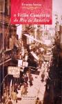 SENNA, Ernesto. O Velho comércio do Rio de Janeiro. Rio de Janeiro: G. Ermakoff, 2006. 266 p.: il. p&b.; 11 x 18 cm. ISBN 9788598815039. Aprox. 350 g. Assunto: Rio de Janeiro-Comércio.  Idioma: Português. Estado: Livro com a capa dura. (CI: 30)