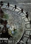 GASPONI, Giancarlo. Roma: lapietra e lacqua. Collaborazione artística RouhyehAvaregan. Presentazione Giorgio Montefoschi. Commenti Luciano Zeppegno. Itália: Trento, c1982. 127 p.: il. col.; 32 cm x 25 cm. Aprox. 2.000 g. Assunto: Roma. Idioma: Italiano. Estado: livro com capa dura e com folhas em papel Couché. Contém uma caixa de guarda. (CI: 100)