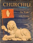 CHURCHILL the walk with destiny. Compiled and designed by H. Tatlock Miller Loudon Sainthill. London: Hutchinson, 1954. (200) p.: il. p&b. col.; 32 x 25 cm. Aprox. 1.770 g. Assunto: Churchill. Idioma: Inglês. Estado: Obra com capa dura. Contém dedicatória na folha de rosto. (CI: 80).