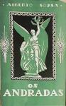 SOUSA, Alberto. Os Andradas. São Paulo: Typographia Piratininga, 1922. V. 2 (882) p.: il. col. e p&b.; 19 x 27 cm. Aprox. 2.024 g. Assunto: Literatura estrangeira. Idioma: Português. Estado: Obra com capa dura solta e folhas envelhecidas com marcas do tempo. Ex Libris: J. W. R. (CI: 120).