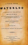 GOTTON, Sergeant-Major Edward. A Voice from Waterloo: a history of the battle fought on the isth june 1815. London: B. Green, 1854. 278 p.: il. p&b.; 17 x 11 cm. Aprox. 269 g. Assunto: Batalha. Idioma: Inglês. Estado: Obra com capa dura solta e folhas envelhecidas com marcas do tempo. (CI: 10).