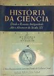 SEDGWICK, W. T. e TYLER, H. W. História da Ciência: desde a remota antiguidade até o alvorecer do século XX. Revisado por H. W. Tyler e R. P. Bigelow. Tradução de Leonel Vallandro. Rio de Janeiro: Globo, 1950. 436 p.: il. p&b.; 24 x 17 cm. Aprox. 872 g. Assunto: Ciência-História. Idioma: Português. Estado: Livro com capa e folhas envelhecidas com marcas do tempo. (CI: 15).