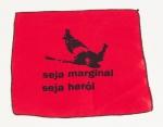 """HÉLIO OITICICA. """"Seja Marginal Seja Heroi"""", lenço vermelho, 30 x 30 cm. (08620)"""