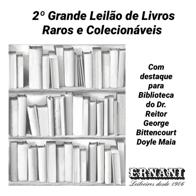 2º Leilão Biblioteca do Dr. George Bittencourt Doyle Maia. Médico e Professor. Reitor e Vice Reitor