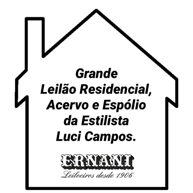 GRANDE LEILÃO RESIDENCIAL E ACERVO DA ESTILISTA LUCI CAMPOS